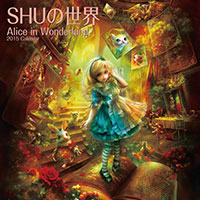 SHUの世界 Alice in Wonderland 2015カレンダー